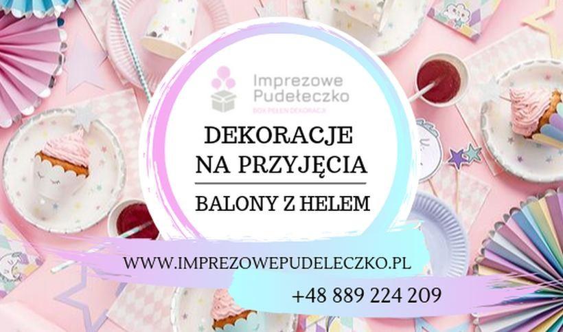 Imprezowe Pudełeczko - Organizacja i dekoracja przyjęć. Balony z helem