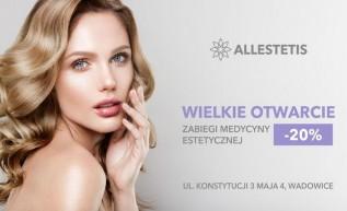 Wielkie otwarcie Allestetis w Wadowicach! Z okazji otwarcia wszystkie zabiegi medycyny estetycznej -20%
